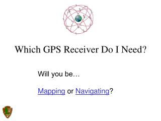 Will you be   Mapping or Navigating