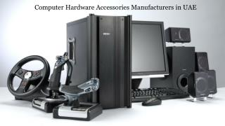 Computer Hardware Accessories Manufacturers in UAE