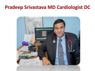 Pradeep Srivastava MD Cardiologist DC