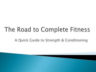 The Road to Complete Fitness