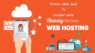 Factors that need to consider while choosnig the best web hosting