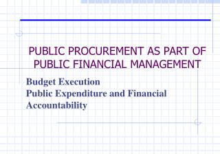 PUBLIC PROCUREMENT AS PART OF PUBLIC FINANCIAL MANAGEMENT