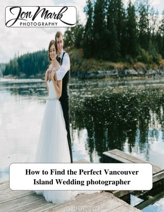 How to Find the Perfect Vancouver Island Wedding photographer
