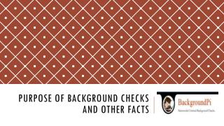 Purpose of Background Checks and Other Facts