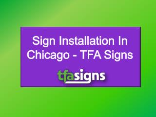 Sign Installation In Chicago - TFA Signs