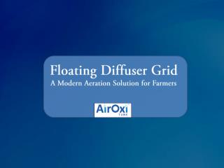 Floating Diffusion Grid- A Modern Aeration Solution for Farmers-AirOxiTube