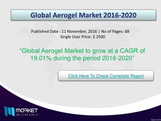 Global Aerogel Market Share, Size, Forecast and Trends by 2020