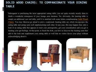 Solid Wood Chairs: To Companionate Your Dining Table