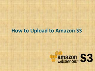 How to Upload to Amazon S3