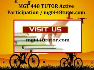 MGT 448 TUTOR Active Participation / mgt448tutor.com