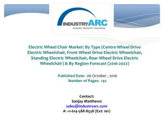 Electric Wheel Chair Market Predicts Asia-Pacific to Grow Fastest Till at least 2022