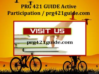 PRG 421 GUIDE Active Participation / prg421guide.com