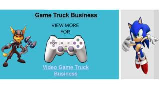 Starting a Video Game Truck Business