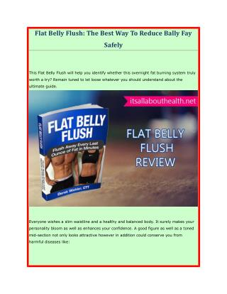 How should you take Flat Belly Flush ?