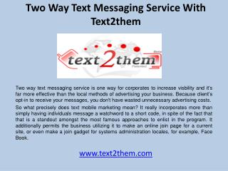 Two way text messaging service with  text2them