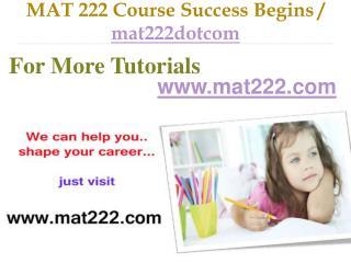 MAT 222 Course Success Begins / mat222dotcom