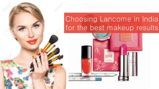 Choosing Lancome in India for the best makeup results