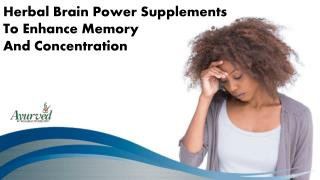 Herbal Brain Power Supplements To Enhance Memory And Concentration