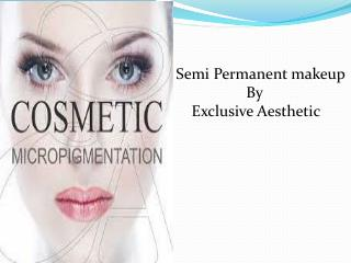 Find Semi Permanent Makeup Treatment UAE - Exclusive Aesthetic