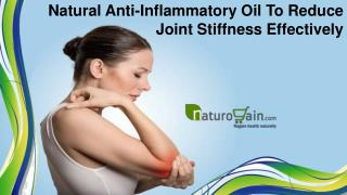 Natural Anti-Inflammatory Oil To Reduce Joint Stiffness Effectively