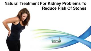 Natural Treatment For Kidney Problems To Reduce Risk Of Stones