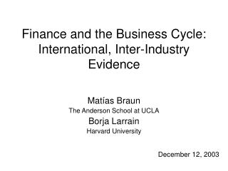 Finance and the Business Cycle: International, Inter-Industry Evidence