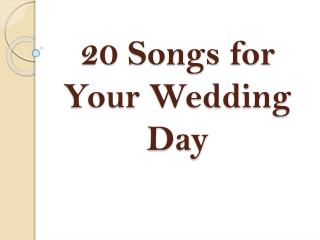 20 Songs for Your Wedding Day