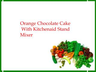 Orange Chocolate Cake With Kitchenaid Stand Mixer
