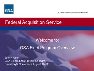 Welcome to: GSA Fleet Program Overview