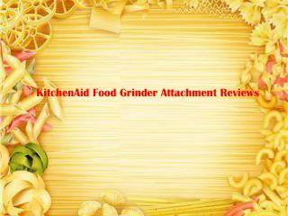 KitchenAid Food Grinder Attachment Reviews