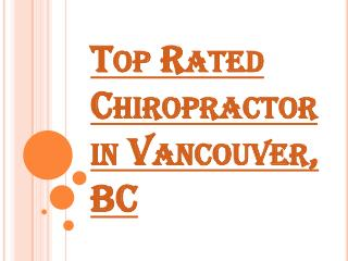Choose the Best Chiropractor in Vancouver, BC