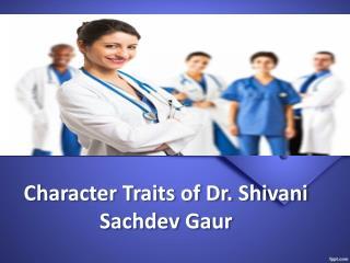 Shivani Sachdev Gour,Dr Shivani Sachdev Gour,Dr Shivani Sachdev