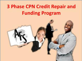3 Phase CPN Credit Repair and Funding Program