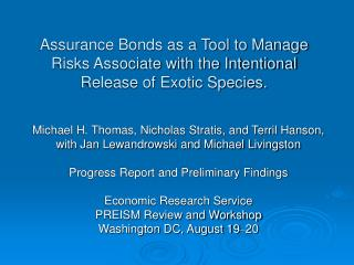 Assurance Bonds as a Tool to Manage Risks Associate with the Intentional Release of Exotic Species.