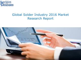 Worldwide Solder Industry Analysis and Revenue Forecast 2016