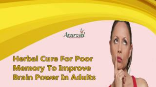 Herbal Cure For Poor Memory To Improve Brain Power In Adults