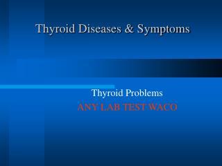 Thyroid Diseases Symptoms