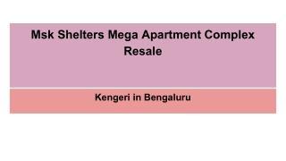 Msk Shelters Mega Apartment Complex Resale