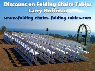 Discount on Folding Chairs Tables Larry Hoffman