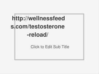 http://wellnessfeeds.com/testosterone-reload/