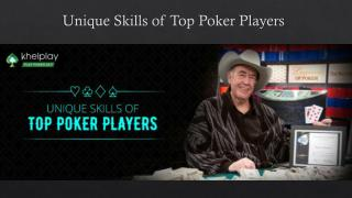 Unique Skills of Top Poker Players