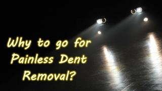 Why to go for Painless Dent Removal?