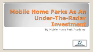 Mobile Home Parks As An Under-The-Radar Investment