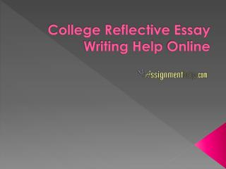 College Reflective Essay Writing Help Online