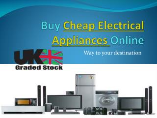 Electrical Appliances Online at UKGradedStock