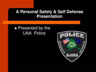 A Personal Safety  Self Defense Presentation
