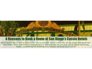 4 reasons to book a room at san diego s Cassia Hotels
