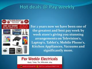 Hot deals @ Pay weekly