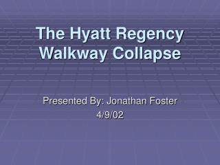 The Hyatt Regency Walkway Collapse