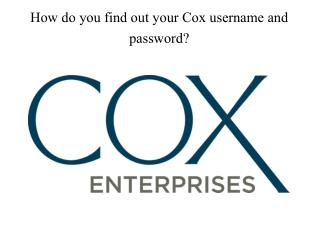 How do you find out your cox username and password?|Cox Customer Care number